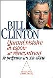 echange, troc Bill Clinton - Quand histoire et espoir se rencontrent