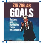 Goals: Setting and Achieving Them on Schedule | [Zig Ziglar]