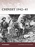 img - for Chindit 1942-45 (Warrior) by Tim Moreman (10-Apr-2009) Paperback book / textbook / text book