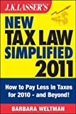 img - for By Barbara Weltman: J.K. Lasser's New Tax Law Simplified 2011: Tax Relief from the American Recovery and Reinvestment Act, and More book / textbook / text book