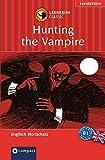 Hunting the Vampire (Compact Lernkrimi). Lernziel Englisch Grundwortschatz - Niveau B1
