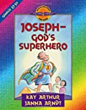 Kay Arthur Joseph - God's Superhero: Genesis 37-50 (Discover 4 Yourself Inductive Bible Studies for Kids!)
