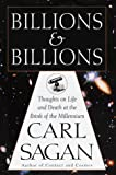 Billions and Billions: Thoughts on Life and Death at the Brink of the Millennium