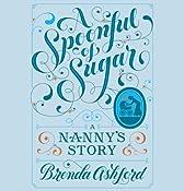 A Spoonful of Sugar: A Nanny's Story | [Brenda Ashford]