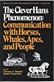 Clever Hans Phenomenon: Communication With Horses, Whales, and People (Annals of the New York Academy of Sciences)