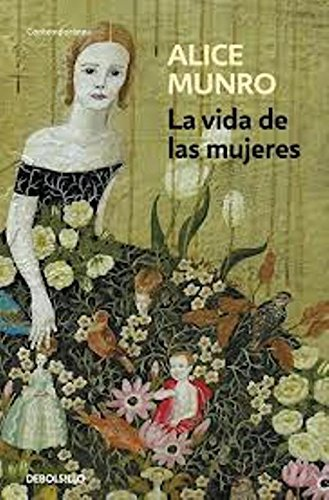 La vida de las mujeres / Lives of Girls and Women (Spanish Edition)