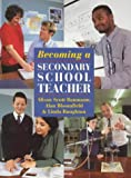 Becoming a Secondary School Teacher Alison Scott-Baumann