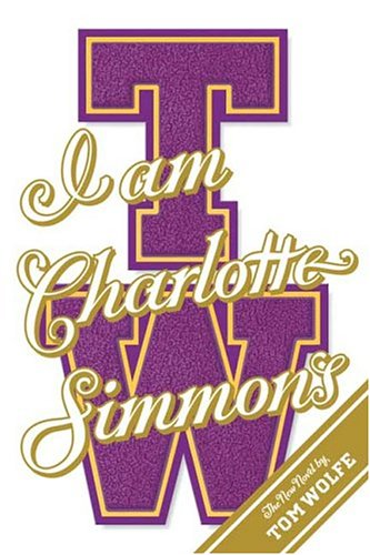 I Am Charlotte Simmons: A Novel, TOM WOLFE