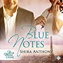 Blue Notes (       UNABRIDGED) by Shira Anthony Narrated by Peter B. Brooke