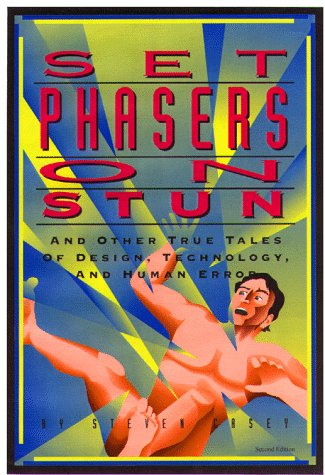 Set Phasers on Stun: And Other True Tales of Design,...