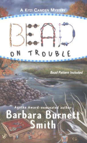 Bead on Trouble (Kitzi Camden Mysteries, No. 1), Barbara Burnett Smith