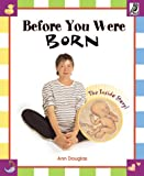 img - for Before You Were Born: The Inside Story book / textbook / text book