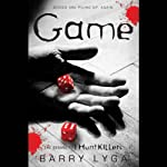 Game: The Sequel to 'I Hunt Killers' (       UNABRIDGED) by Barry Lyga Narrated by Charlie Thurston