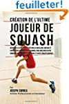 Creation de l'Ultime Joueur de Squash...