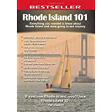 Rhode Island 101: Everything You Wanted to Know About Rhode Island and Were Going to Ask Anyway (101 Book Series...