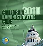 2010 California Administrative Code, Title 24 Part 1 (International Code Council Series)