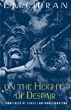 On the Heights of Despair (0226106713) by Cioran, E. M.
