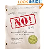 Hollywood Said No!: Orphaned Film Scripts, Bastard Scenes, and Abandoned Darlings from the Creators of Mr. Show...