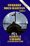 Alerte � l'Elys�e - Guerres sous-marines, tome 2 (Guerres sous marines)