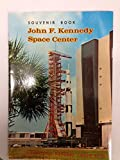 img - for John F. Kennedy Space Center Souvenir Book book / textbook / text book