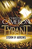 Christian Cameron Tyrant: Storm of Arrows