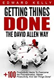 img - for Getting Things Done the David Allen Way: 100+ Productivity Hacks To Overcome the Procrastination, Master Productivity, And Get Things Done! (Time Management, Organization, Success) book / textbook / text book