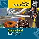 Bar Sport Hörbuch von Stefano Benni Gesprochen von: David Riondino