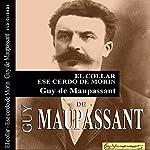 El collar - Ese cerdo de Morin | Guy de Maupassant