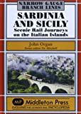 Sardinia and Sicily Narrow Gauge: Scenic Rail Journeys on the Italian Islands (Narrow Gauge-Branch Lines)