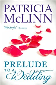 (FREE on 10/9) Prelude To A Wedding, A Romantic Comedy by Patricia McLinn - http://eBooksHabit.com