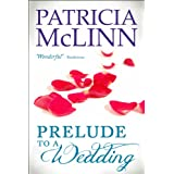 Prelude to a Wedding (The Wedding Series, Book 1)by Patricia McLinn