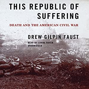 This Republic of Suffering: Death and the American Civil War | [Drew Gilpin Faust]