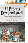 All Patients Great and Small: Tales o...