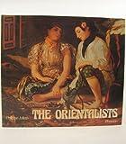 Orientalists: European Painters of Eastern Scenes