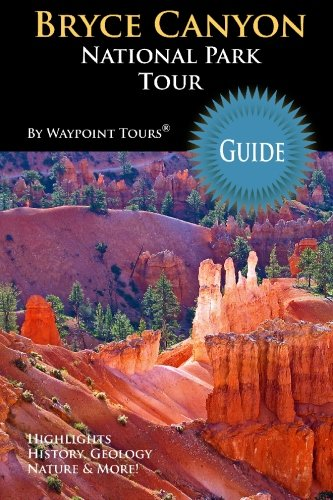 Bryce Canyon National Park Tour Guide: Your personal