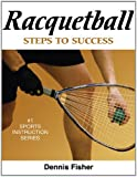 Racquetball: Steps to Success (Steps to Success Sports Series)