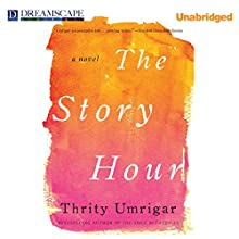 The Story Hour Audiobook by Thrity Umrigar Narrated by Sneha Mathan