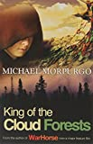 King of the Cloud Forests Michael Morpurgo