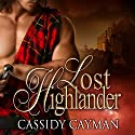 Lost Highlander: Lost Highlander, Book 1 (       UNABRIDGED) by Cassidy Cayman Narrated by Angela Dawe