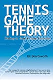 img - for Tennis Game Theory: Dialing in Your A-Game Every Day by Jak Beardsworth (2016-04-21) book / textbook / text book