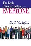 Early Christian Letters for Everyone (New Testament for Everyone) (0664227988) by Wright, N. T.