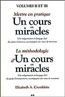 """Mettre en pratique """"Un cours en miracles"""" T2 - La méthodologie d'""""Un cours en miracles"""" T3"""