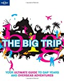 Lonely Planet The Big Trip (General Reference)