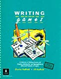 Writing games :  a collection of writing games and creative activities for low intermediate to advanced students of English /