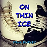 On Thin Ice | Dana Burkey