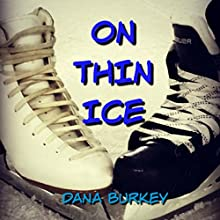 On Thin Ice Audiobook by Dana Burkey Narrated by Amy Hilburn