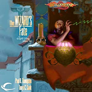 The Wizard's Fate: Dragonlance: Ergoth Trilogy, Book 2 | [Paul B. Thompson, Tonya C. Cook]