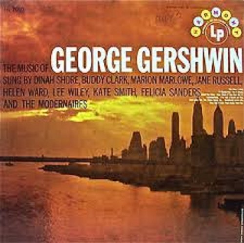 The Music of George Gershwin by George Gershwin, Dinah Shore, Buddy Clark, Marion Marlowe and Jane Russell