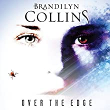 Over the Edge: A Novel Audiobook by Brandilyn Collins Narrated by Rebecca Gallagher
