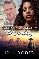 Yakiesha and Marty: The Herdsman (Book 2)